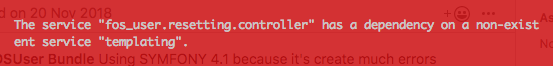"The service ""fos_user.resetting.controller"" has a dependency on a non-existent service ""templating""."